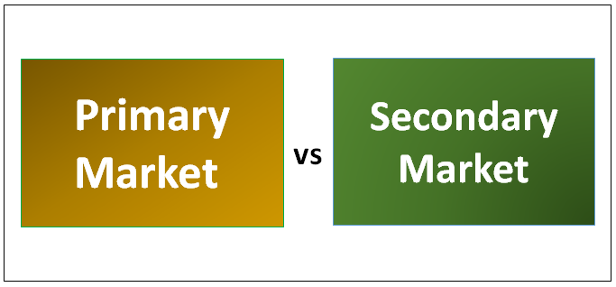Primary and Secondary Markets